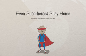Even Superheroes Stay Home